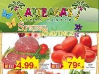 Arteagas Food Center (spring savings) Flyer
